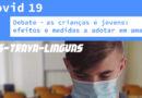 """Amares debate """"Covid-19, crianças e jovens: efeitos e medidas a adotar"""""""